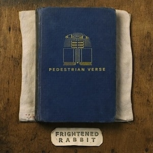 Frightened_Rabbit_Pedestrian_Verse