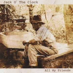 jack o' the clock All My Friends