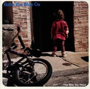 Babe the Blue Ox - the Way We Were