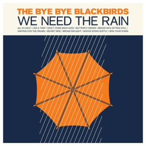 Bye Bye Blackbirds - We Need the Rain